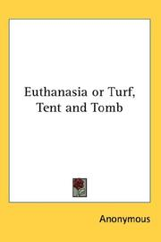 Cover of: Euthanasia or Turf, Tent and Tomb | Anonymous