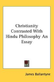 Cover of: Christianity Contrasted With Hindu Philosophy An Essay | James Ballantyne