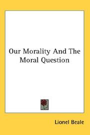 Cover of: Our Morality And The Moral Question