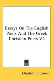 Cover of: Essays On The English Poets And The Greek Christian Poets V2 | Elizabeth Browning