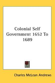 Cover of: Colonial Self Government 1652 To 1689 | Charles McLean Andrews