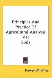 Cover of: Principles And Practice Of Agricultural Analysis V1