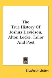 Cover of: The True History Of Joshua Davidson, Alton Locke, Tailor And Poet