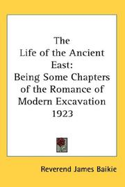 Cover of: The Life of the Ancient East | Reverend James Baikie
