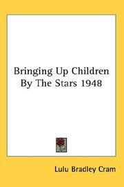 Cover of: Bringing Up Children By The Stars 1948