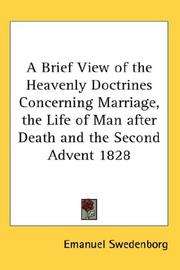 Cover of: A Brief View of the Heavenly Doctrines Concerning Marriage, the Life of Man after Death and the Second Advent 1828