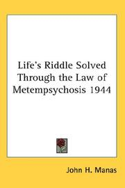 Cover of: Life's Riddle Solved Through the Law of Metempsychosis 1944