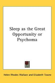 Cover of: Sleep as the Great Opportunity or Psychoma