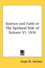 Cover of: Science and Faith or The Spiritual Side of Science V1 1930