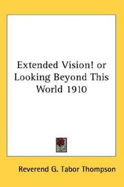 Cover of: Extended Vision! or Looking Beyond This World 1910