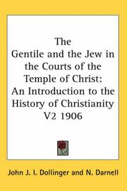 Cover of: The Gentile and the Jew in the Courts of the Temple of Christ