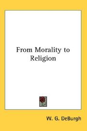 Cover of: From Morality to Religion | W. G. DeBurgh