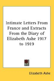 Cover of: Intimate Letters From France and Extracts From the Diary of Elizabeth Ashe 1917 to 1919