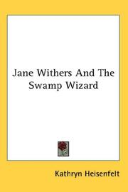 Cover of: Jane Withers And The Swamp Wizard | Kathryn Heisenfelt