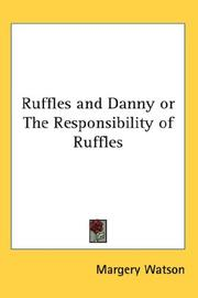 Cover of: Ruffles and Danny or The Responsibility of Ruffles | Margery Watson