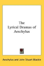 Cover of: The lyrical dramas of Aeschylus