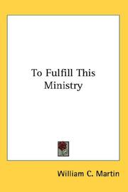 Cover of: To Fulfill This Ministry | William C. Martin