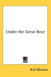Cover of: Under the Great Bear | Kirk Munroe