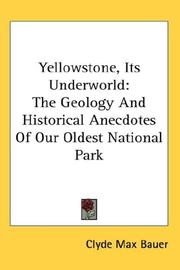 Cover of: Yellowstone, Its Underworld | Clyde Max Bauer