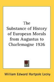 Cover of: The Substance of History of European Morals from Augustus to Charlemagne 1926 | William Edward Hartpole Lecky