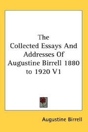 Cover of: The Collected Essays And Addresses Of Augustine Birrell 1880 to 1920 V1