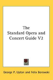 Cover of: The Standard Opera and Concert Guide V2 | George P. Upton