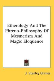 Cover of: Etherology And The Phreno-Philosophy Of Mesmerism And Magic Eloquence