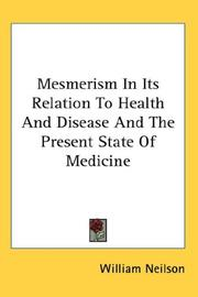 Cover of: Mesmerism In Its Relation To Health And Disease And The Present State Of Medicine
