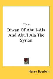 Cover of: The Diwan Of Abu'l-Ala And Abu'l Ala The Syrian
