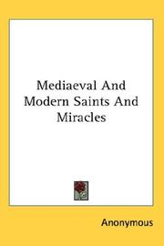 Cover of: Mediaeval And Modern Saints And Miracles | Anonymous