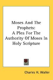 Cover of: Moses And The Prophets | Charles H. Waller