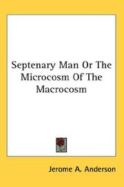 Cover of: Septenary Man Or The Microcosm Of The Macrocosm | Jerome A. Anderson