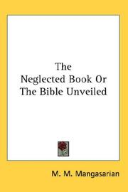 Cover of: The Neglected Book Or The Bible Unveiled