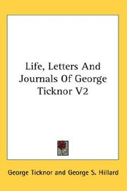 Cover of: Life, Letters And Journals Of George Ticknor V2