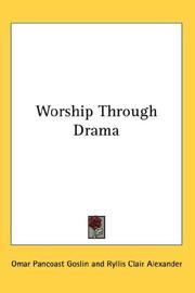 Cover of: Worship Through Drama | Omar Pancoast Goslin