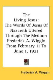 Cover of: The Living Jesus | Frederick A. Wiggin