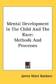 Cover of: Mental development in the child and the race: methods and processes