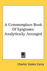 Cover of: A Commonplace Book Of Epigrams | Charles Stokes Carey