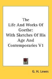 Cover of: The Life And Works Of Goethe | G. H. Lewes