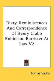 Cover of: Diary, reminiscences and correspondence of Henry Crabb Robinson, Barrister at law