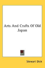 Cover of: Arts And Crafts Of Old Japan | Stewart Dick