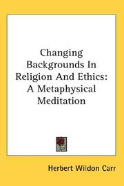 Cover of: Changing Backgrounds In Religion And Ethics
