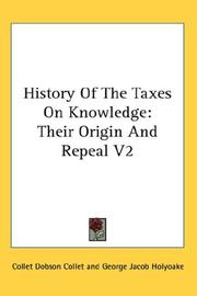 History of the taxes on knowledge by Collet Dobson Collet