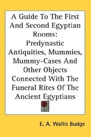 Cover of: A Guide To The First And Second Egyptian Rooms: Predynastic Antiquities, Mummies, Mummy-Cases And Other Objects Connected With The Funeral Rites Of The Ancient Egyptians