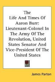 Cover of: The Life And Times Of Aaron Burr | James Parton