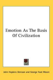 Cover of: Emotion As The Basis Of Civilization | John Hopkins Denison