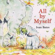 Cover of: All by myself | Ivan Bates