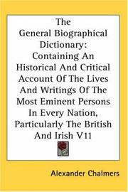Cover of: The General Biographical Dictionary | Alexander Chalmers