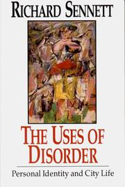 The uses of disorder by Sennett, Richard