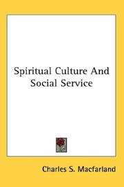 Cover of: Spiritual Culture And Social Service | Charles S. Macfarland
